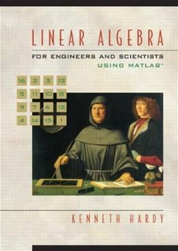 Linear Algebra for Engineers and Scientists, by Hardy 9780139067280