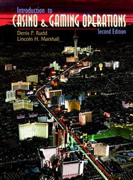 Introduction to Casino and Gaming Operations, by Rudd, 2nd Edition 9780139795688