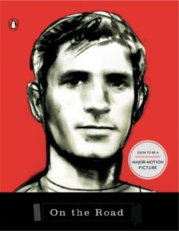 On the Road: The Classic Novel of the Beat Generation, by Kerouac, Grade 7 9780140042597