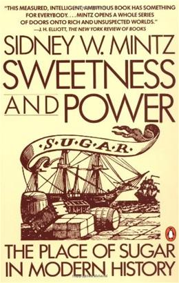 Sweetness and Power: The Place of Sugar in Modern History, by Mintz 9780140092332