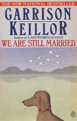 We Are Still Married: Stories and Letters, by Keillor 9780140131567