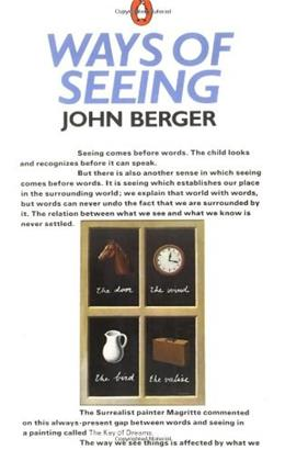 Ways of Seeing, by Berger, PENGUIN EDITION 9780140135152