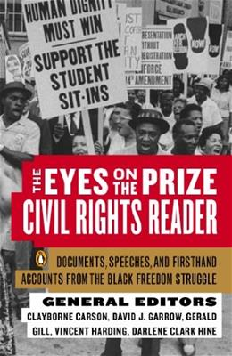 Eyes on the Prize: Civil Rights Reader: Documents, Speeches, and Firsthand Accounts from the Black Freedom Struggle, 1954-1965, by Carson 9780140154030
