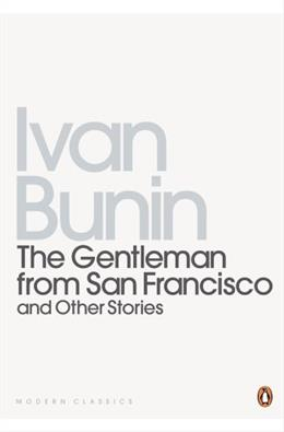 The Gentleman from San Francisco and Other Stories (Classic, 20th-Century, Penguin) New Ed 9780140185522