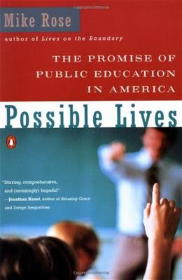 Possible Lives: The Promise of Public Education in America, by Rose 9780140236170