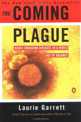 Coming Plague: Newly Emerging Diseases in a World Out of Balance, by Garrett 9780140250916