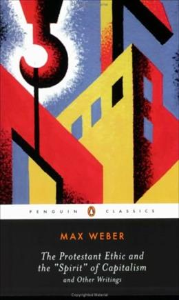 Protestant Ethic and the Spirit of Capitalism: and Other Writings, by Weber 9780140439212