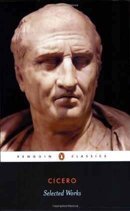 Cicero: Selected Works, by Cicero 9780140440997