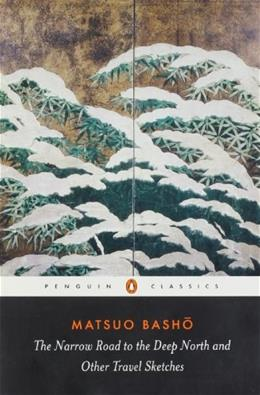 Narrow Road to the Deep North and Other Travel Sketches, by Matsuo 9780140441857