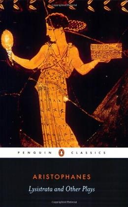 Lysistrata and Other Plays: The Acharnians, the Clouds, Lysistrata, by Aristophanes 9780140448146