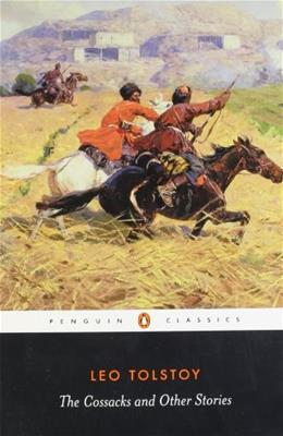 Cossacks and Other Stories, by Tolstoy 9780140449594