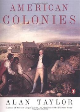 American Colonies: The Settling of North America, by Taylor 9780142002100