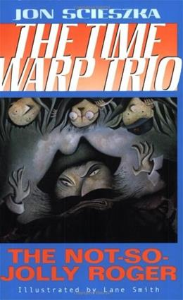 The Not-So-Jolly Roger #2 (Time Warp Trio) 9780142400456