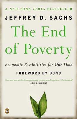 End of Poverty: Economic Possibilities for Our Time, by Sachs 9780143036586