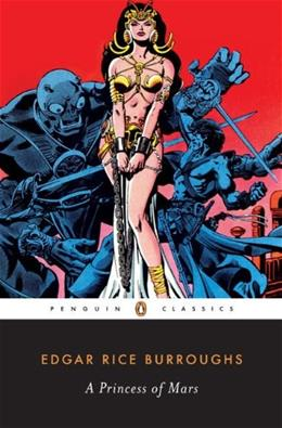 A Princess of Mars (Penguin Classics) 9780143104889