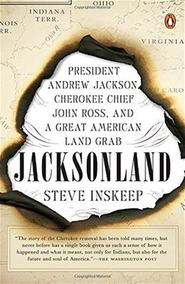 Jacksonland: President Andrew Jackson, Cherokee Chief John Ross, and a Great American Land Grab 9780143108313