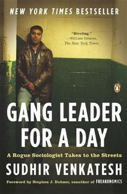 Gang Leader for a Day: A Rogue Sociologist Takes to the Streets, by Venkatesh 9780143114932