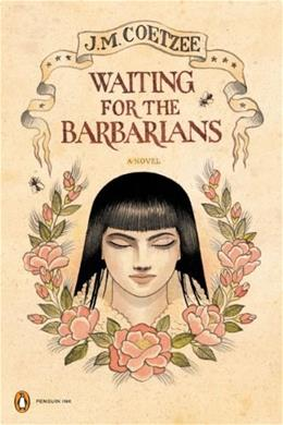 Waiting for the Barbarians: A Novel, by Coetzee 9780143116929