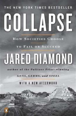 Collapse: How Societies Choose to Fail or Succeed, by Diamond, Revised Edition 9780143117001