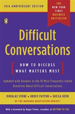Difficult Conversations: How to Discuss What Matters Most, by Stone 9780143118442