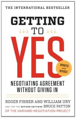 Getting to Yes: Negotiating Agreement Without Giving In, by Fisher 9780143118756