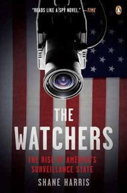 Watchers: The Rise of Americas Surveillance State, by Harris 9780143118909