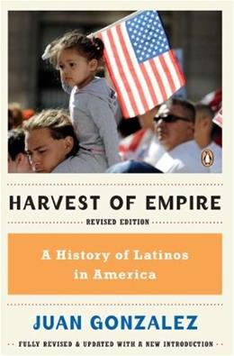 Harvest of Empire: A History of Latinos in America, by Gonzalez 9780143119289