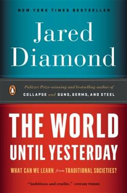 World Until Yesterday: What Can We Learn from Traditional Societies?, by Diamond 9780143124405