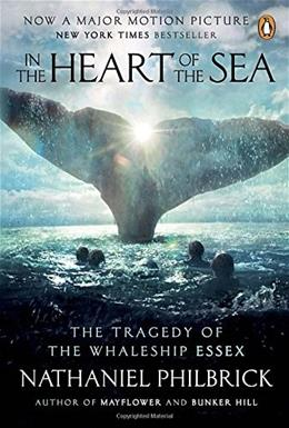 In the Heart of the Sea: The Tragedy of the Whaleship Essex (Movie Tie-in) Mti 9780143126812