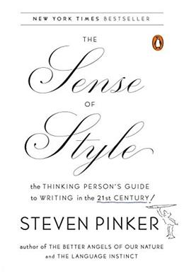Sense of Style: The Thinking Persons Guide to Writing in the 21st Century, by Pinker 9780143127796