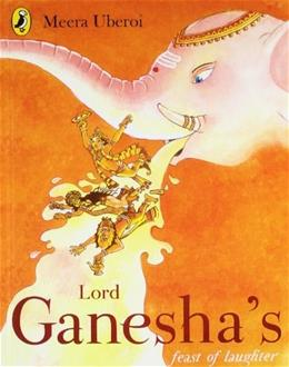 Lord Ganeshas Feast of Laughter 9780143335245