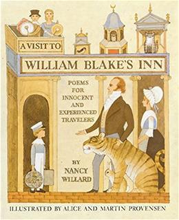 A Visit to William Blakes Inn: Poems for Innocent and Experienced Travelers 1st 9780152938222