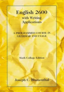 English 2600 with Writing Applications: A Programmed Course in Grammar and Usage, by Blumenthal, 6th Edition 9780155008625