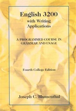 English 3200 with Writing Applications: A Programmed Course in Grammar and Usage, by Blumenthal, 4th College Edition 9780155008656