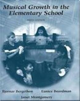 Musical Growth in the Elementary School, by Bergethon, 6th Edition 9780155016484