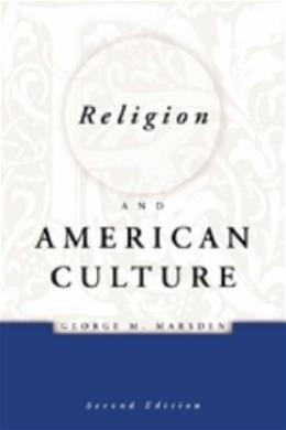 Religion and American Culture, by Marsden, 2nd Edition 9780155055322
