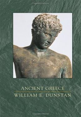Ancient Greece: Ancient History Series, by Dunstan, Volume 2 9780155073838