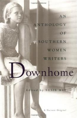 Downhome: An Anthology of Southern Women Writers 9780156001212