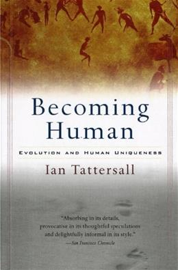 Becoming Human: Evolution and Human Uniqueness 9780156006538