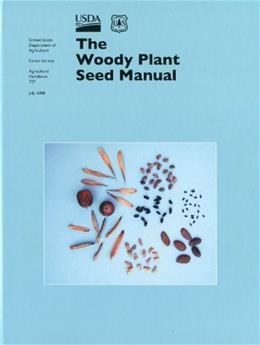 The Woody Plant Seed Manual (Agriculture Handbooks) 9780160811319