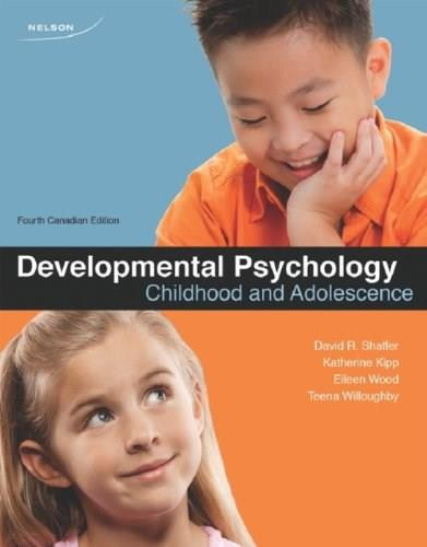 Developmental Psychology: Childhood and Adolescence, by Shaffer, 4th CANADIAN EDITION 9780176503499