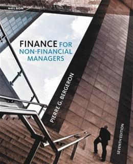 Finance for Non-Financial Managers, by Bergeron, 7th Edition 9780176530839
