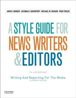 Style Guide for News Writers and Editors to Accompany Writing and Reporting for Media, by Bender, 11th Edition, Supplement 9780190200930