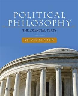 Political Philosophy: The Essential Texts 3rd edition 9780190201081