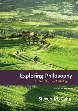 Exploring Philosophy: An Introductory Anthology 5 9780190204419