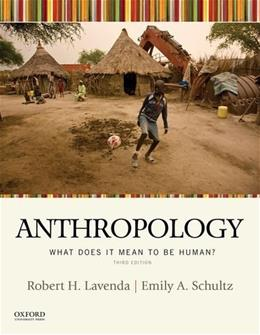 Anthropology: What Does It Mean to be Human?, by Lavenda, 3rd Edition 9780190210847