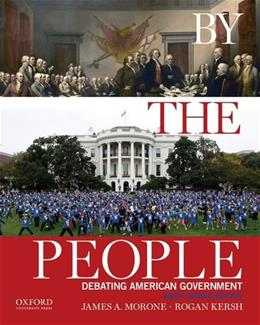 By the People: Debating American Government, Brief Edition 2 9780190216733
