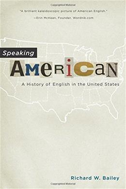 Speaking American: A History of English in the United States 1 9780190232603