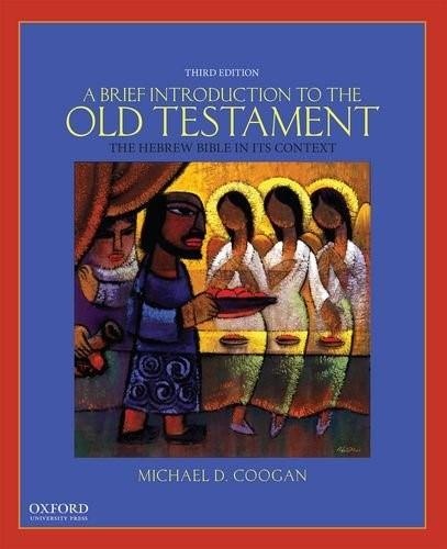 Brief Introduction to the Old Testament: The Hebrew Bible in Its Context, by Coogan, 3rd Edition 9780190238599