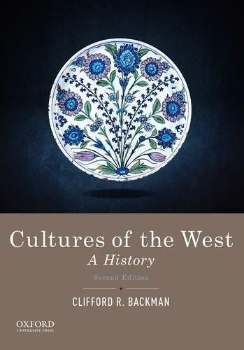 Cultures of the West: A History, by Backman, Combined 2nd Edition 9780190240455